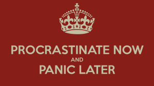 procrastinate-now-and-panic-later-20