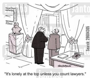 'It's lonely at the top unless you count lawyers.'
